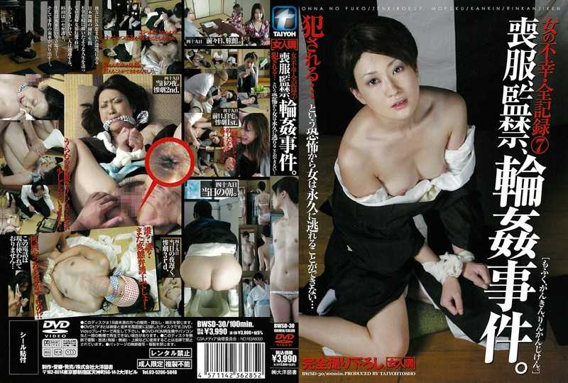 BWSD-30 7 All-unhappy Woman Mourning Record, Confinement, Gang-rape Case. –  Nyonin Kou