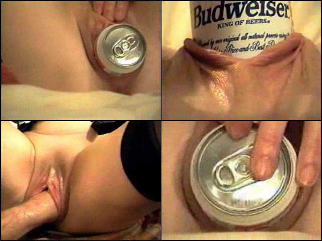 Budweiser can penetration pussy and fisting